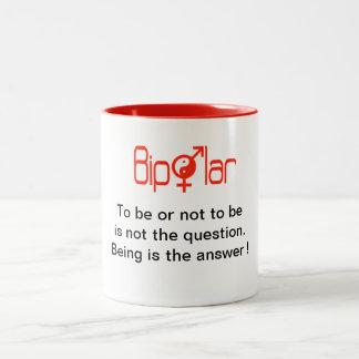 Taza bipolar - ser o no ser…