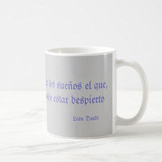 Taza con frase de León Daudí sobre los sueños