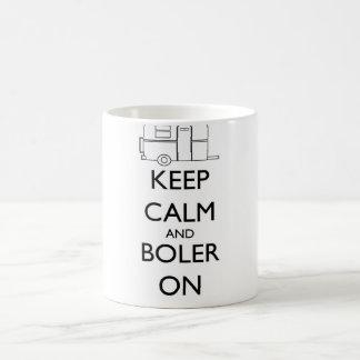 Taza de Boler - guarde la calma y Boler encendido