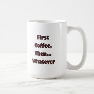 Taza de café con el primer café entonces lo que