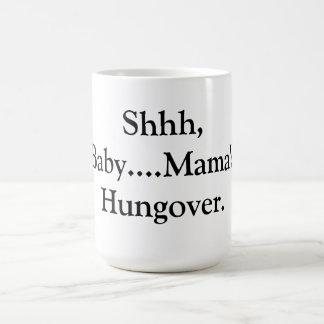 Taza de café de Hungover de mamá