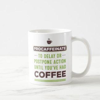 Taza de café de la definición de PROCAFFEINATE