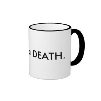 Taza de café de la libertad o de la muerte