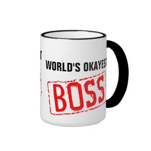 Taza de café de Okayest Boss del mundo