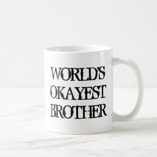 Taza de café de Okayest Brother de los mundos