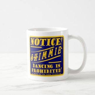 """""""Taza de café del BAILE de SHIMME"""" Taza"""