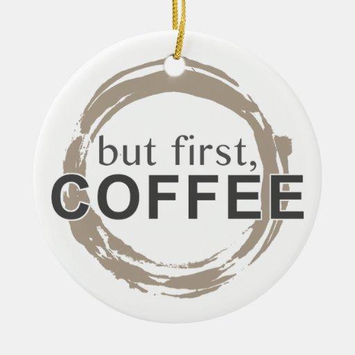 Taza de café del Dos-Tono - pero primero, café Ornamentos Para Reyes Magos