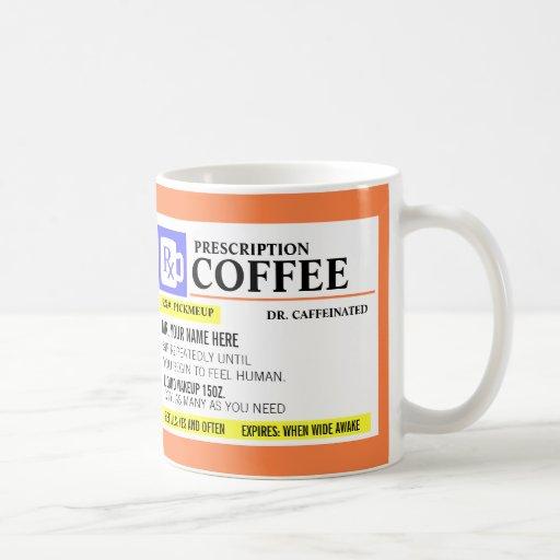 Taza de café divertida de la prescripción