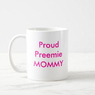 Taza de café orgullosa de la MAMÁ del prematuro