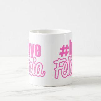 Taza de Felicia del adiós de Hashtag