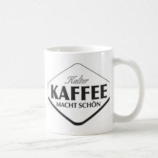 Taza de Kalter Kaffee Macht Schön