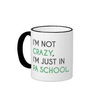 Taza de la escuela del PA - no estoy loco