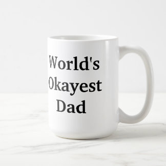 Taza del papá de Okayest del mundo