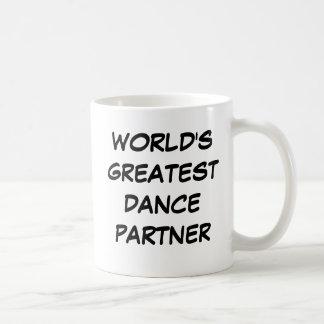 """""""Taza del socio más grande de la danza del mundo"""""""