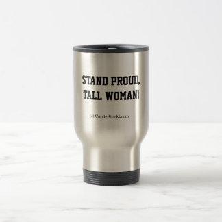¡Taza del viaje - coloqúese mujer orgullosa, alta!