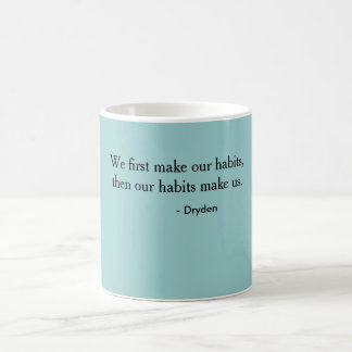 taza - dryden la cita de los hábitos