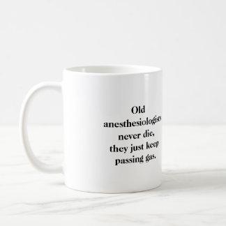 Taza - los viejos anesthesiologists nunca mueren