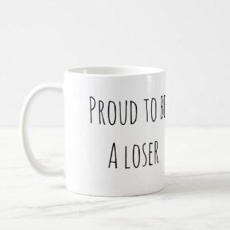 Taza orgullosa del perdedor