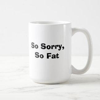 Taza tan triste, tan gorda