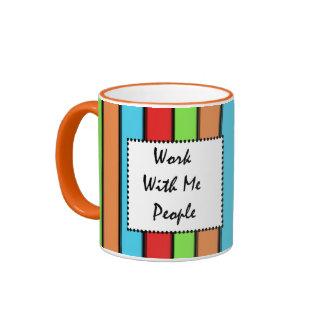 Taza: Trabajo conmigo gente