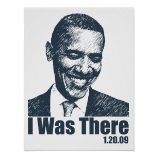 {TBA} I WAS THERE! Obama Inauguration History Poster