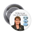 {TBA} Palin: I'd like to use one of my lifelines Buttons