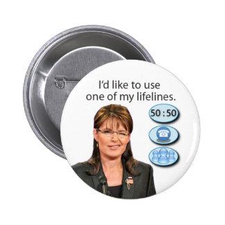 {TBA} Palin: Quisiera utilizar una de mis cuerdas  Pin Redondo 5 Cm