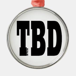 TBD METAL ORNAMENT
