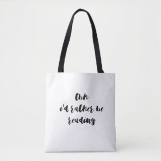 TBH...I'd rather be reading Tote Bag