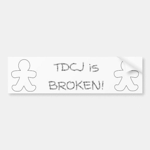 TDCJ is broken Bumper Sticker