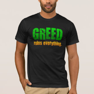 TDK Greed Ruins Everything T-Shirt