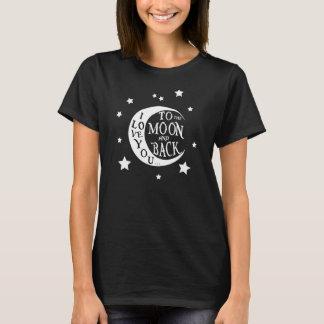 Te amo a la luna y a la camiseta trasera