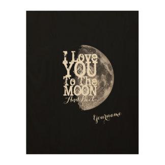 Te amo a la luna y a la parte posterior cuadro de madera