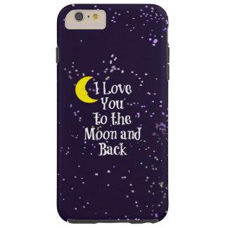 Te amo a la luna y a la parte posterior - hombre funda de iPhone 6 plus tough