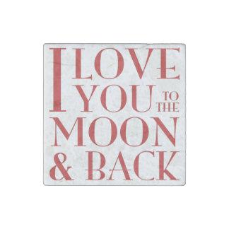 Te amo a la luna y a la parte posterior imán de piedra