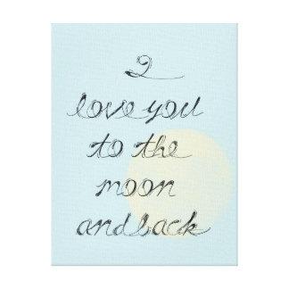 Te amo a la luna y a la parte posterior lienzo envuelto para galerías