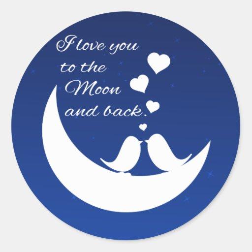 Te amo a la luna y a la parte posterior pegatina redonda