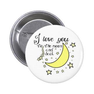 Te amo a la luna y a la parte posterior pin redondo de 2 pulgadas