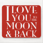 Te amo a la luna y a la parte posterior alfombrillas de ratones