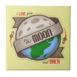 Te amo a la luna y a la parte posterior - teja
