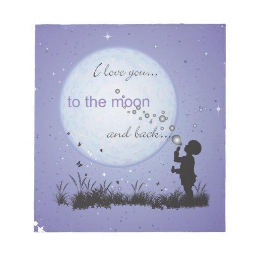Te amo a la luna y a los regalos Detrás-Únicos Blocs De Notas
