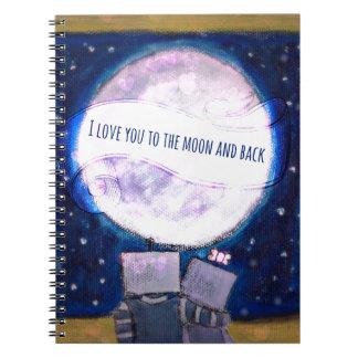 Te amo a la luna y a los robots traseros libros de apuntes con espiral