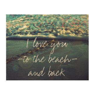 Te amo a la playa y a la parte posterior impresión en madera