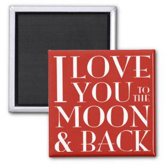 Te amo al imán del rojo de la luna y de la parte