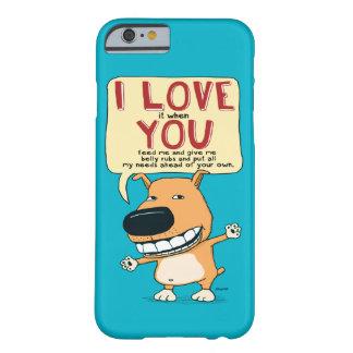 Te amo caja divertida del teléfono del perro funda barely there iPhone 6