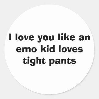 Te amo como emo un niño ama los pantalones pegatina redonda