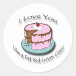 Te amo como un niño de la grasa los amores etiqueta redonda