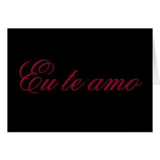 Te amo del Eu Tarjeta De Felicitación