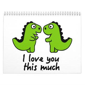 Te amo este mucho dinosaurio calendario