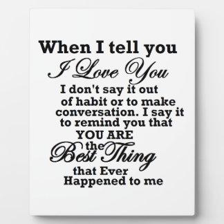 ¡Te amo, la mejor cosa nunca! Placas Para Mostrar